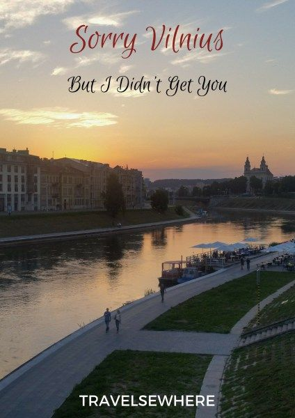 Sorry Vilnius, But I Didn't Get You, via @travelsewhere