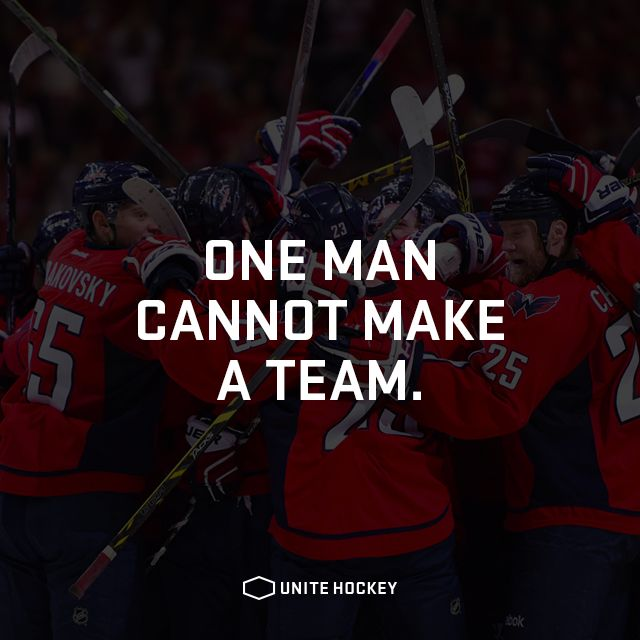 """""""One man cannot make a team."""" Ice Hockey Inspirational Quotes"""