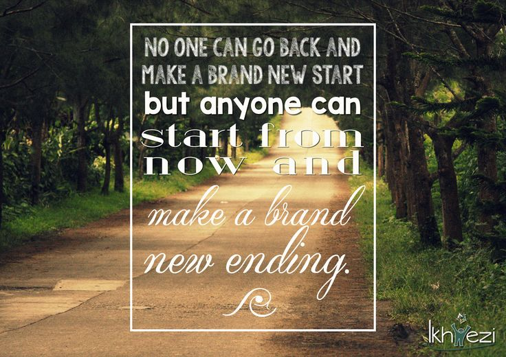 No one can go back and make a brand new start but anyone can start from now and make a brand new ending. #choice #attitude #beliefs #life #lifejourney #ikhwezi #ikhweziteam (scheduled via http://www.tailwindapp.com?utm_source=pinterest&utm_medium=twpin&utm_content=post25567702&utm_campaign=scheduler_attribution)