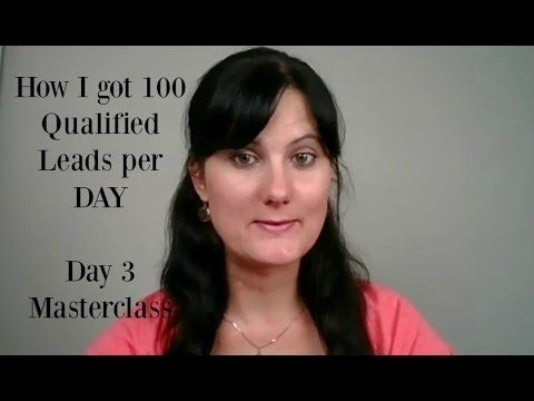 """How to Get 100 Leads Per Day"" - How I Did It -  Masterclass Day 2"