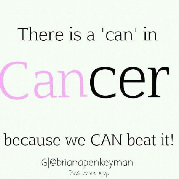 """Beat Cancer Quotes: There Is A """"can"""" In Cancer, Because We CAN Beat It"""