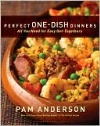 Perfect One Dish Dinners All You Need for Easy Get-Togethers by Pam Anderson - A Night Owl Reviews Book Review