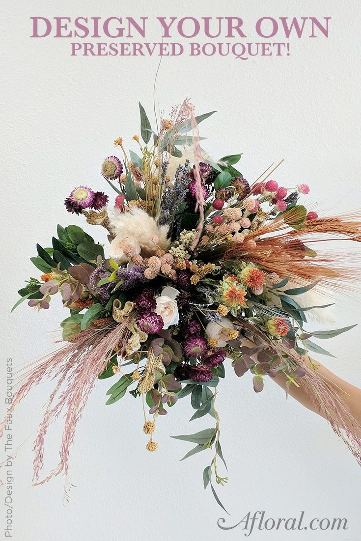Design Your Own Preserved Bouquet Today With Images Dried Flower Bouquet Wedding Flower Guide Dried Bouquet