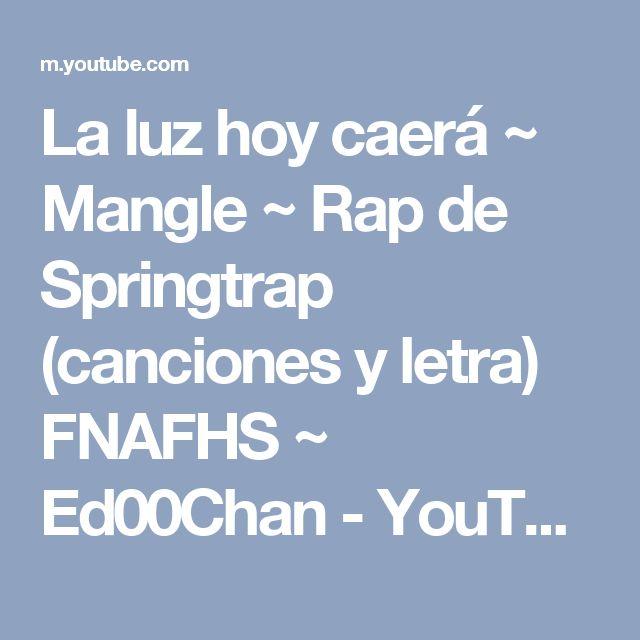 La luz hoy caerá ~ Mangle ~ Rap de Springtrap (canciones y letra) FNAFHS ~ Ed00Chan - YouTube