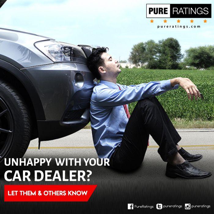 Unhappy With Your Car Dealer Let Them Others Know Pureratings Cardealers Car Usa Ratings Review Autodealer Car Dealer Cars For Sale Car Dealership