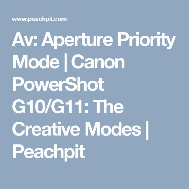 Av: Aperture Priority Mode | Canon PowerShot G10/G11: The Creative Modes | Peachpit