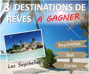Gagner-Des-Voyages.com: 3 destinations de rêves à gagner