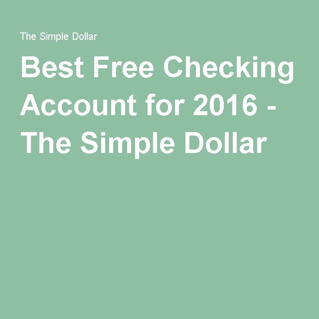 Best Free Checking Account for 2016 - The Simple Dollar