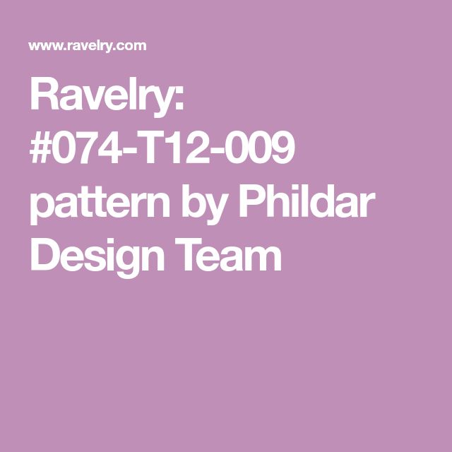 Ravelry: #074-T12-009 pattern by Phildar Design Team