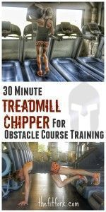 This 30 Minute Treadmill Chipper for Obstacle Course Training  is a workout that mixes up running with strength exercises to get you ready for your next Spartan, Tough Mudder or Warrior Dash.