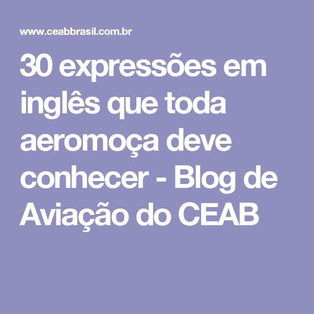 30 expressões em inglês que toda aeromoça deve conhecer - Blog de Aviação do CEAB