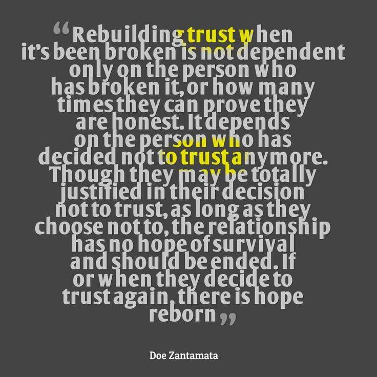 Rebuilding trust when its been broken is not dependent