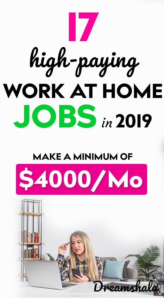 17 Work From Home Jobs That Pay Big Bucks In 2019 | Best
