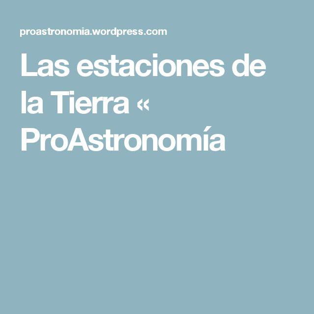 Las estaciones de la Tierra « ProAstronomía