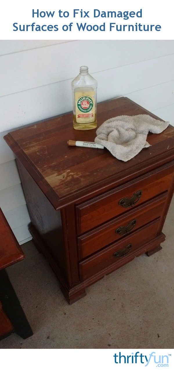 17 Best Ideas About Repair Wood Furniture On Pinterest