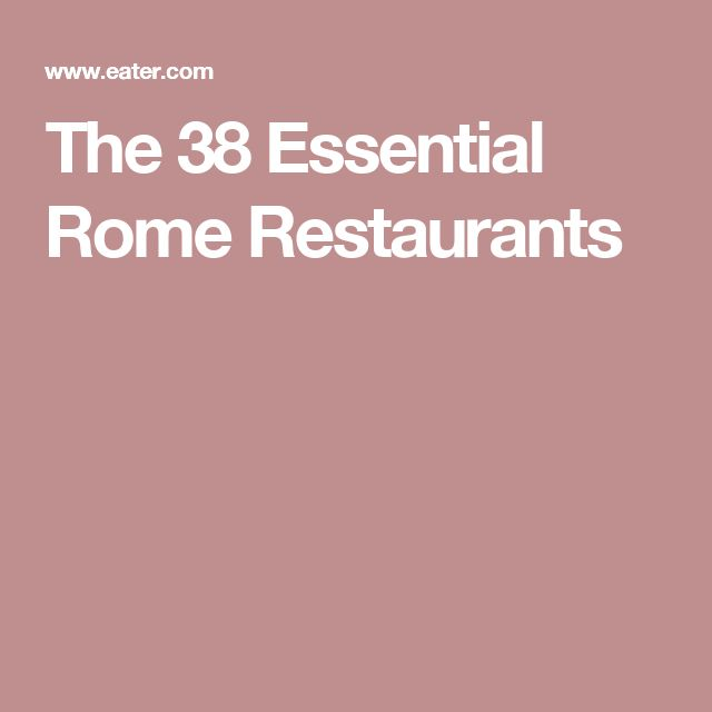 The 38 Essential Rome Restaurants