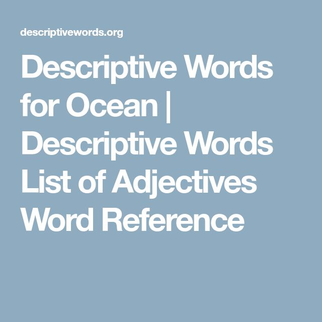 Descriptive Words for Ocean | Descriptive Words List of Adjectives Word Reference