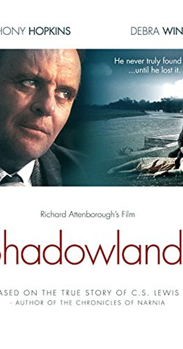 Directed by Richard Attenborough.  With Anthony Hopkins, Debra Winger, Julian Fellowes, Roddy Maude-Roxby. C.S. Lewis, a world-renowned Christian theologian, writer, and professor, leads a passionless life until he meets a spirited poet from the U.S.