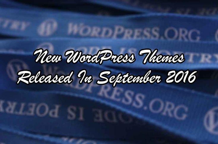 New WordPress Themes Released In September 2016  http://www.frip.in/new-wordpress-theme-in-september-2016/