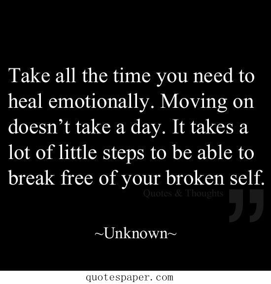 Take all the time you need to heal emotionally   #Quotes About Life
