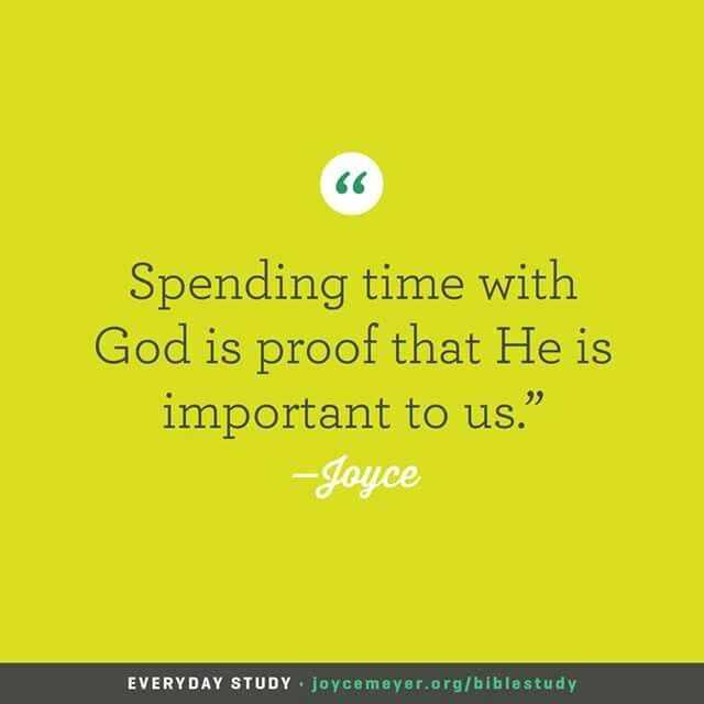 Spending time with God is proof that HE is important to us.