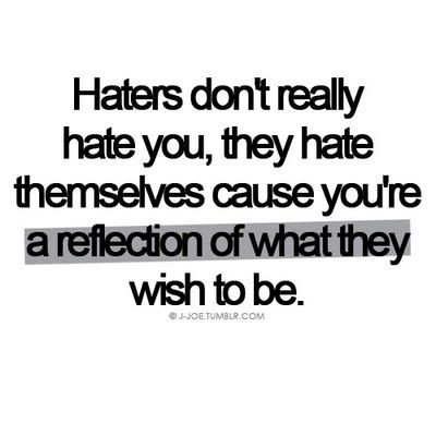 for sure: Gonna Hate, Hate Gonna, Inspiration, Life, Quotes, So True, Truths, Things, Living