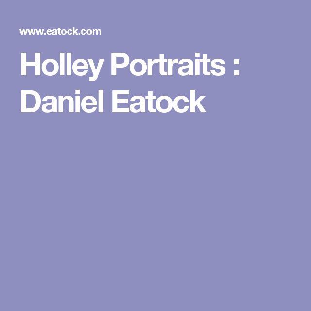 Holley Portraits : Daniel Eatock