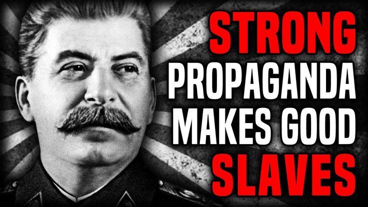 strong propaganda makes good slaves