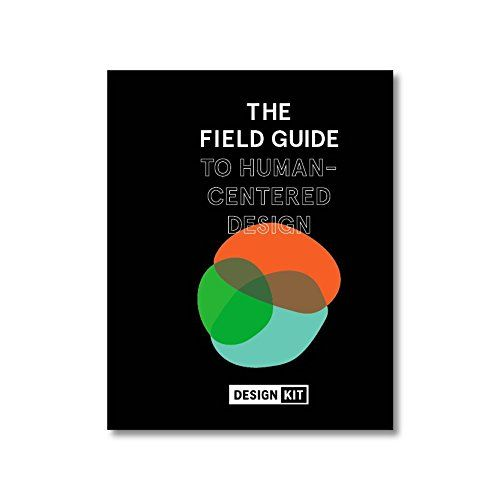 The Field Guide to Human-Centered Design by IDEO.org https://www.amazon.com/dp/0991406311/ref=cm_sw_r_pi_dp_x_O1JPxbJGVW199
