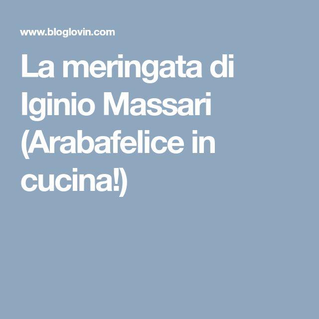 La meringata di Iginio Massari (Arabafelice in cucina!)