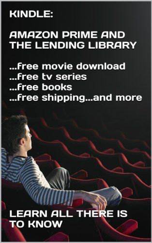 KINDLE:  AMAZON PRIME AND THE LENDING LIBRARY  ...free movie download ...free tv series ...free books ...free shipping...and more  � - http://www.kindle-free-books.com/kindle-amazon-prime-and-the-lending-library-free-movie-download-free-tv-series-free-books-free-shipping-and-more-%ef%bf%bd