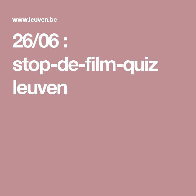26/06 : stop-de-film-quiz leuven