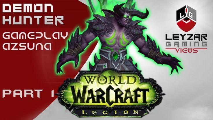 World of Warcraft Legion Gameplay - Demon Hunter Azsuna Part 1 (WoW Legi...