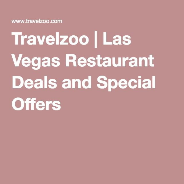 Travelzoo | Las Vegas Restaurant Deals and Special Offers
