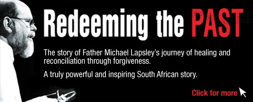Redeeming the Past by Father Michael Lapsley. In 1990, Fr Michael Lapsley, an Anglican priest and monastic from New Zealand, exiled to Zimbabwe because of his Anti-Apartheid work in South Africa, opened a package which violently exploded.    The bomb, suspected to be the work of the Apartheid-era South African secret police, blasted away both his hands and one of his eyes. Now 22 years later, Michael Lapsley tells this remarkable story in his memoir, Redeeming the Past.