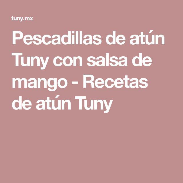 Pescadillas de atún Tuny con salsa de mango - Recetas de atún Tuny