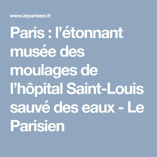 Paris : l'étonnant musée des moulages de l'hôpital Saint-Louis sauvé des eaux - Le Parisien