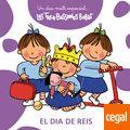 Les Tres bessones bebès. Un dia molt especial... El Dia de Reis de Roser Capdevila. Cromosoma ed. Amb fulls de cartró.