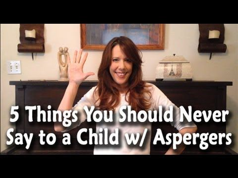 THIS is absolutely the most helpful video I have seen for handing my child with autism. If you know ANYONE with aspergers or autism, please WATCH! 5 Things You Should Never Say to a Child With Aspergers
