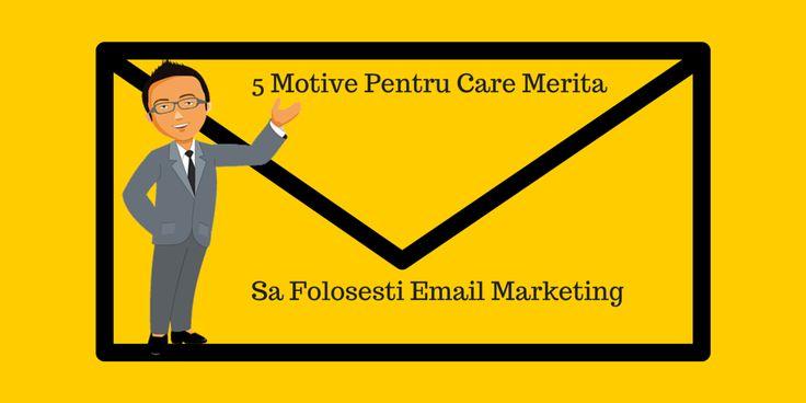 5 Motive Pentru Care Merita Sa Folosesti Email Marketing