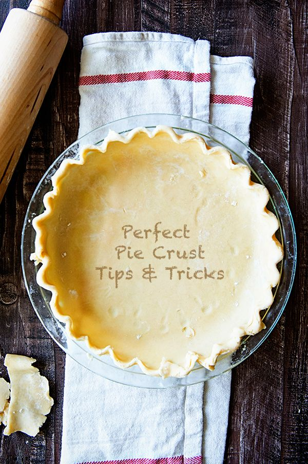 Perfect Pie Crust Recipe Tips and Tricks - this no fail pie crust tutorial will turn you from hating to make pie crusts to being a pie crust making fool!