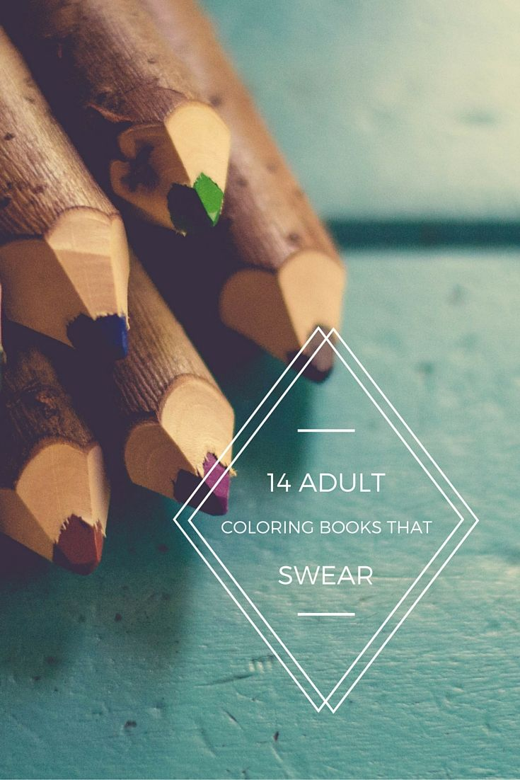 These 14 Swear-Word Adult Coloring Books Make Perfect Gifts For Wives Who Need to Chill Out