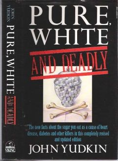 """Pure, White and Deadly - Yudkin, John - Viking, 1986. Revised second edition of Yudkin's pioneering work on """"sugar's drastic effects on the body, such as the increased development of dental caries, heart disease, diabetes and other conditions. He pays particular attention to the effects on children of high sugar consumption and shows how they, and everyone else, can benefit from cutting down their intake."""" The classic text on the dangers of sugar, uncommon in dust-jacketed hardcover."""