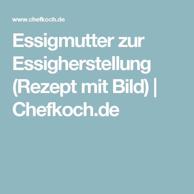 Essigmutter zur Essigherstellung (Rezept mit Bild) | Chefkoch.de