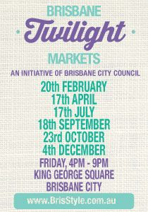 Brisbane Twilight Markets with BrisStyle! 2015 Dates for handmade markets in King George Square.