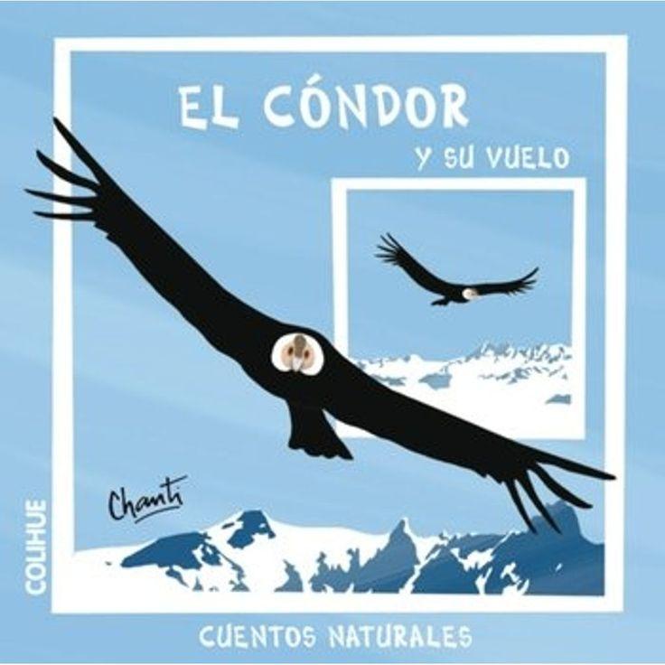 El Condor Y Su Vuelo Cuentos Naturales Sbs Librerias Condor Cóndor Andino Cuentos