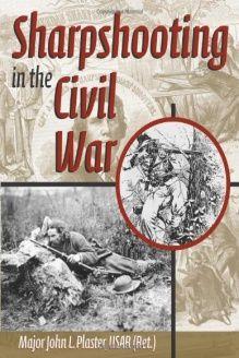 Sharpshooting in the Civil War , 978-1581607031, Major John Plaster, Paladin Press