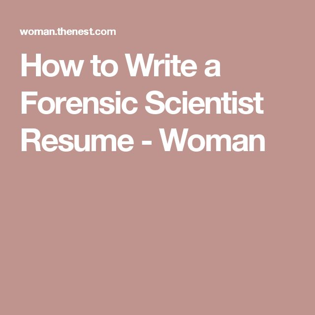 How to Write a Forensic Scientist Resume - Woman