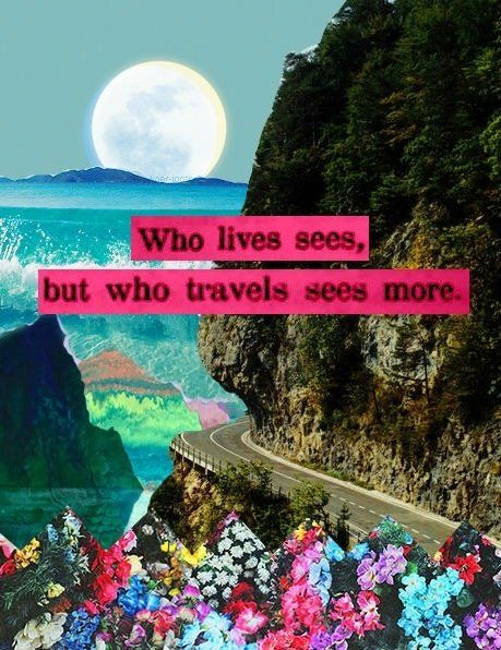 Traveling is essential. #travel #advice #motto #wordstoliveby