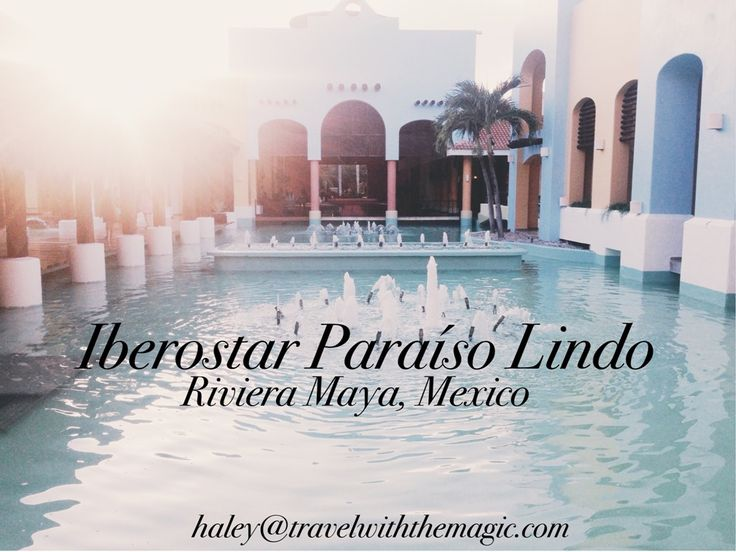 Iberostar Paraiso Lindo All Inclusive Resort - FREE Vacation Quotes -- Haley@travelwiththemagic.com